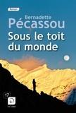 Bernadette Pécassou - Sous le toit du monde.