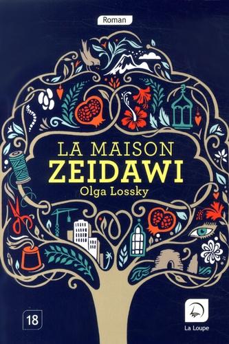 La maison Zeidawi : roman / Olga Lossky | Lossky, Olga (1981-....). Auteur
