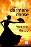 Une dernière danse / Victoria Hislop | Hislop, Victoria (1959-....)