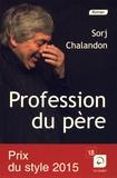 Sorj Chalandon - Profession du père.