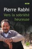 Vers la sobriété heureuse / Pierre Rabhi | Rabhi, Pierre (1938-....)