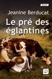 Jeanine Berducat - Le pré des églantines.