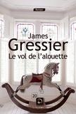 James Gressier - Le vol de l'alouette.