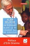 Alain Deloche - Un éléphant blanc ça ne change pas de couleur.