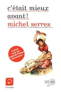 Michel Serres - C'était mieux avant !.