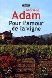 Gabrielle Adam - Pour l'amour de la vigne.
