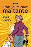 Trois jours chez ma tante / Yves Ravey | Ravey, Yves (1953-....)