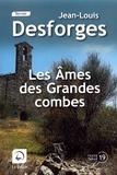 Jean-Louis Desforges - Les âmes des Grandes combes.
