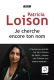Je cherche encore ton nom   Loison, Patricia (1971-....)