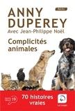 Anny Duperey - Complicités animales - 70 histoires vraies.