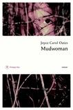 Joyce Carol Oates - Mudwoman.