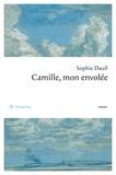 Camille, mon envolée / Sophie Daull | Daull, Sophie