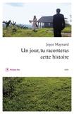 Un jour, tu raconteras cette histoire : récit / Joyce Maynard | Maynard, Joyce (1953-....)