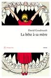 David Goudreault - La bête à sa mère.