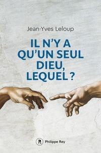 Jean-Yves Leloup - Il n'y a qu'un seul Dieu, lequel ?.