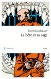 David Goudreault - La bête et sa cage.