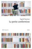 La petite conformiste / Ingrid Seyman | Seyman, Ingrid