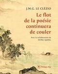 Jean-Marie-Gustave Le Clézio - Le flot de la poésie continuera de couler.