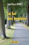 Jean-Pierre Bonnet - La Loi des humbles.