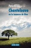 Pierre Rétier - Chantelouve ou le tonnerre de Dieu.