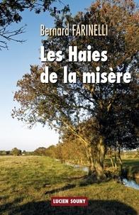 Bernard Farinelli - Les Haies de la misère.