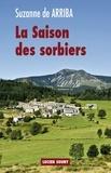 Suzanne de Arriba - La Saison des sorbiers.
