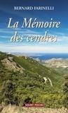 Bernard Farinelli - La mémoire des cendres.