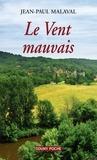 Jean-Paul Malaval - Le Vent mauvais.