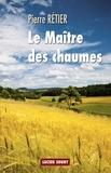 Pierre Rétier - Le maître des chaumes.