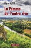 Pierre Rétier - La Femme de l'autre rive.