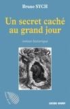 Bruno Sych - Un secret caché au grand jour.