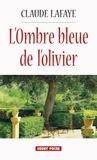 Claude Lafaye - L'ombre bleue de l'olivier.