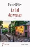 Pierre Rétier - Le bal des veuves.