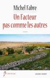 Michel Fabre - Un facteur pas comme les autres.