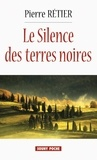 Pierre Rétier - Le Silence des terres noires.