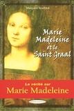 Margaret Starbird - Marie Madeleine et le Saint-Graal.