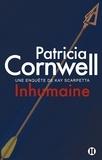 Inhumaine : roman / Patricia Cornwell | Cornwell, Patricia (1956-....)
