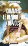 Gérard Leleu - Comment le rendre fou (de vous).