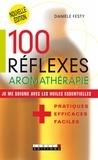 Danièle Festy - 100 Réflexes aromathérapie.