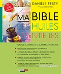 Danièle Festy - Ma Bible des huiles essentielles - Guide complet d'aromathérapie.