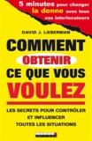 David J. Lieberman - Comment obtenir ce que vous voulez.