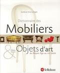 Dictionnaire des mobiliers & des objets d'art : du Moyen Âge au XXIe siècle / Aurélia et Anne Lovreglio | Lovreglio, Aurélia. Auteur