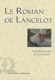 Anonyme - Le Roman de Lancelot Tome 1 : Les enfances de Lancelot.
