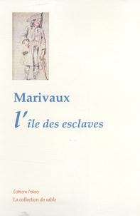 Pierre de Marivaux - L'île des esclaves.
