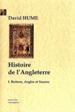 David Hume - Histoire de l'Angleterre - Tome 1, Bretons, Angles et saxons.