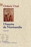 Orderic Vital - Histoire de Normandie - Tome 3.