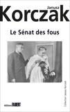 Janusz Korczak - Le Sénat des fous.