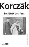 Janusz Korczak et Zofia Bobowicz - Le Sénat des fous.