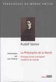 Rudolf Steiner - La philosophie de la liberté - Principes d'une conception moderne du monde.
