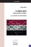 Nicolas Boyer - Le regime syrien - Quelles perspectives de stabilité ?.